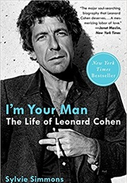 I'm Your Man: The Life of Leonard Cohen (Sylvie Simmons)