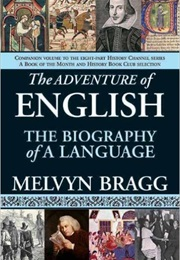 The Adventure of English: The Biography of a Language (Melvyn Bragg)