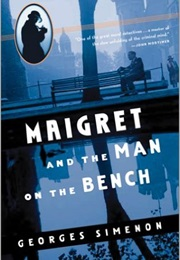 Maigret and the Man on the Bench (Georges Simenon)