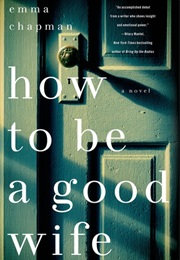 How to Be a Good Wife (Emma Chapman)