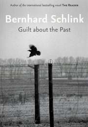 Guilt About the Past (Bernhard Schlink)