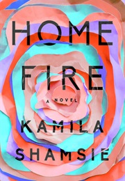 Home Fire (Kamila Shamsie)