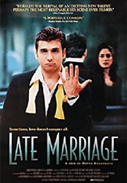 Late Marriage (2001)