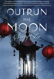 Outrun the Moon (Stacey Lee)