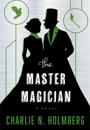 The Master Magician (Charlie Holmberg)