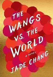 The Wangs Vs. the  World (Jade Chang)