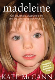 Madeleine: Our Daughter's Disappearance (Kate McCann)