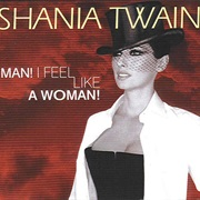 Man! I Feel Like a Woman - Shania Twain