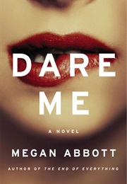 Dare Me (Megan Abbott)