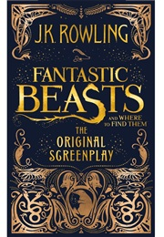 Fantastic Beasts and Where to Find Them: The Original Screenplay (J. K. Rowling)