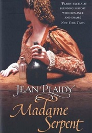 Madame Serpent (Jean Plaidy)