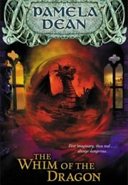 The Whim of the Dragon (Pamela Dean)