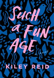 Such a Fun Age (Kiley Reid)