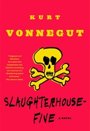 Slaughterhouse-Five (Kurt Vonnegut)