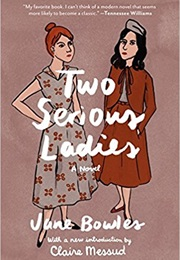 Two Serious Ladies (Jane Bowles)
