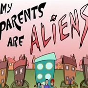 My Parents Are Aliens