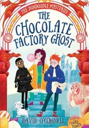 The Chocolate Factory Ghost (David O'connell)