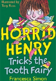Horrid henry books how many have you read horrid henry tricks the tooth fairy francesca simon expocarfo Choice Image