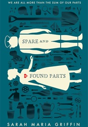Spare and Found Parts (Sarah Maria Griffin)