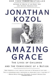 Amazing Grace: The Lives of Children and the Conscience of a Nation (Jonathan Kozol)