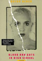 Blood and Guts in High School (1984) - Kathy Acker