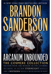 Arcanum Unbounded: The Cosmere Collection (Brandon Sanderson)