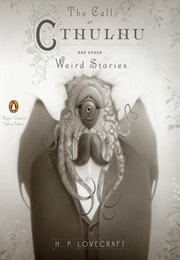 The Call of Cthulhu and Other Weird Stories (H.P. Lovecraft)
