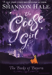 The Goose Girl (Shannon Hale)