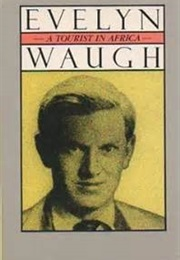 A Tourist in Africa (Evelyn Waugh)