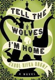 Tell the Wolves I'm Home (Carol Rifka Brunt)