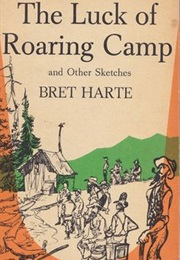 The Luck of Roaring Camp (Bret Harte)