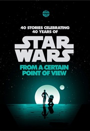 Star Wars: From a Certain Point of View (Ben Acker)