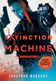 Extinction Machine (Joe Ledger, #5) (Jonathan Mayberry)