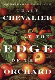 At the Edge of the Orchard (Tracy Chevalier)