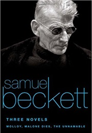 Trilogy: Molloy, Malone Dies, the Unnamable (Samuel Beckett)