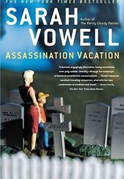 Assassination Vacation (Sarah Vowell)