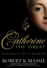 Catherine the Great: Portrait of a Woman (Robert K. Massie)