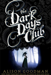 The Dark Days Club (Alison Goodman)