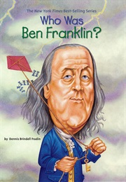 Who Was Ben Franklin? (Dennis Brindell Fradin)