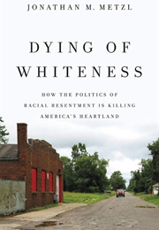 Dying of Whiteness (Jonathan M. Metzl)