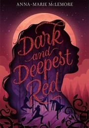 Dark and Deepest Red (Anna-Marie Mclemore)