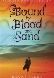 Bound by Blood and Sand (Becky Allen)