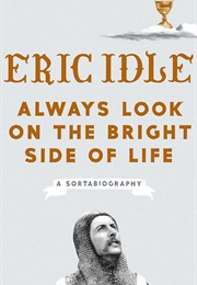 Always Look on the Bright Side of Life (Eric Idle)