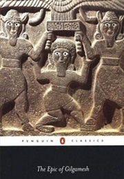The Epic of Gilgamesh (N.K. Sandars Translator)