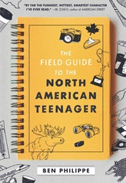 The Field Guide to the North American Teenager (Ben Philippe)