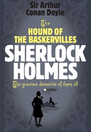 The Hound of the Baskervilles (Sir Arthur Conan Doyle)
