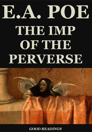 The Imp of the Perverse (Edgar Allen Poe)