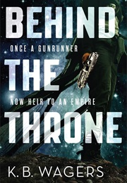 Behind the Throne (K.B.Wagers)