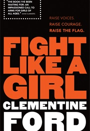 Fight Like a Girl (Clementine Ford)