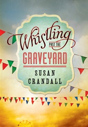 Whistling Past the Graveyard (Susan Crandall)